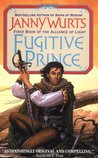 Fugitive Prince (Wars of Light & Shadow #4; Arc 3 - Alliance of Light, #1)