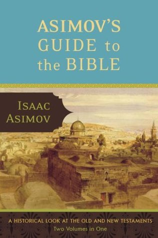 Asimov's Guide to the Bible: The Old and New Testaments (2 Vol.)