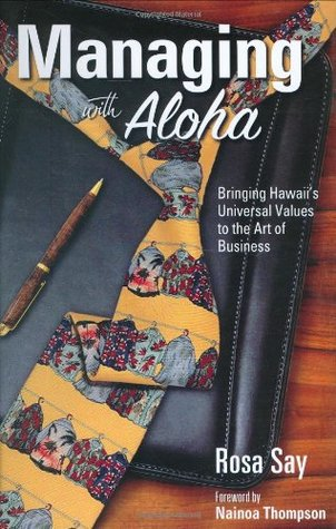 Managing with Aloha by Rosa Say