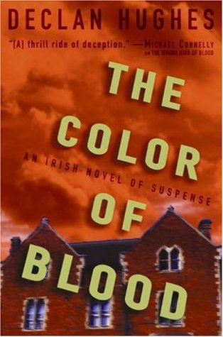 The Color of Blood by Declan Hughes