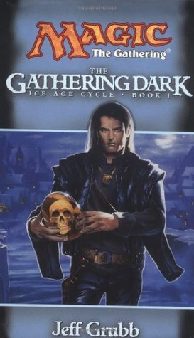 The Gathering Dark (Magic: The Gathering: Ice Age Cycle, #1)