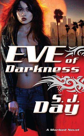 Eve of Darkness by S.J. Day