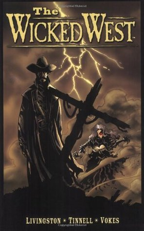The Wicked West Volume 1 by Todd Livingston