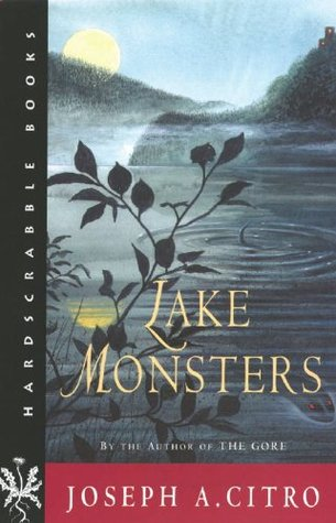 Lake Monsters by Joseph A. Citro