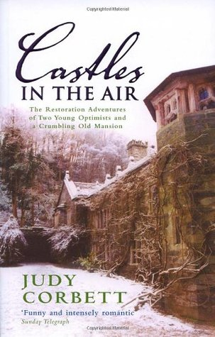 Castles in the Air: The Restoration Adventures of Two Young Optimists and a Crumbling Old Mansion
