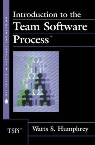 Introduction to the Team Software Process by Watts S. Humphrey