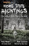 Weird NJ Presents... Home State Hauntings: True Stories of Ghostly Places in New Jersey