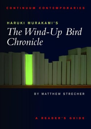 Haruki Murakami's The Wind-up Bird Chronicle by Matthew Strecher