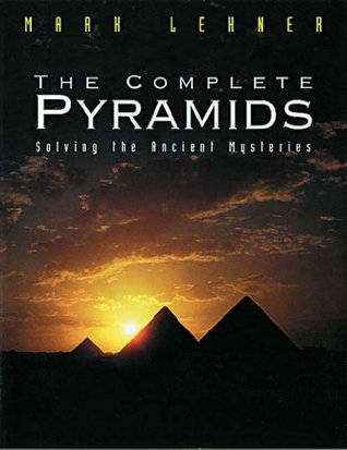 The Complete Pyramids by Mark Lehner