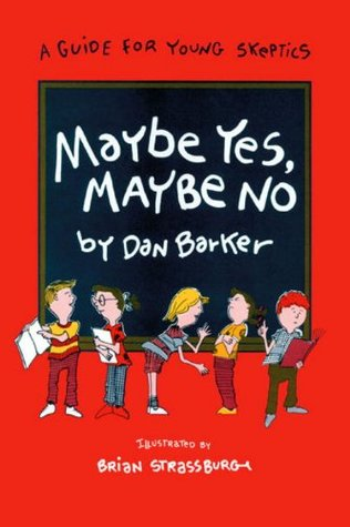 Maybe Yes, Maybe No by Dan Barker