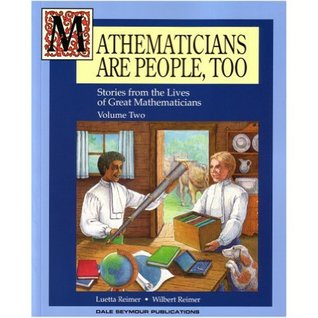 Mathematicians are People, Too by Luetta Reimer