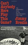 Can't Anybody Here Play This Game? by Jimmy Breslin