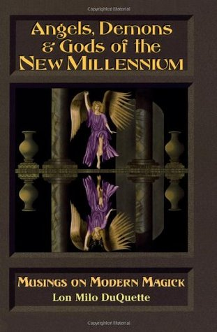 Angels, Demons & Gods of the New Millenium by Lon Milo DuQuette