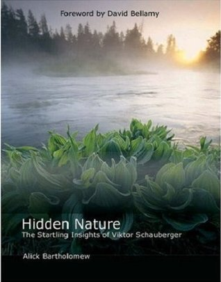 Hidden Nature: The Startling Insights of Viktor Schauberger