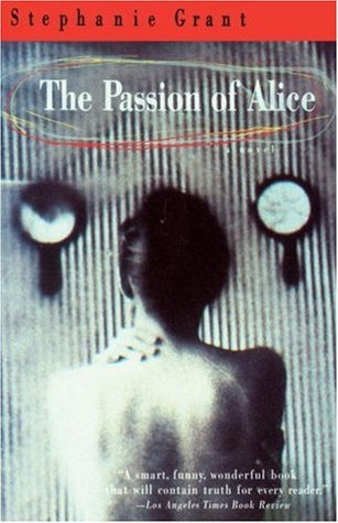 The Passion of Alice by Stephanie Grant