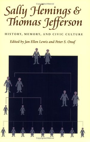 Sally Hemings and Thomas Jefferson: History, Memory, and Civic Culture