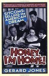 Honey, I'm Home!: Sitcoms: Selling The American Dream