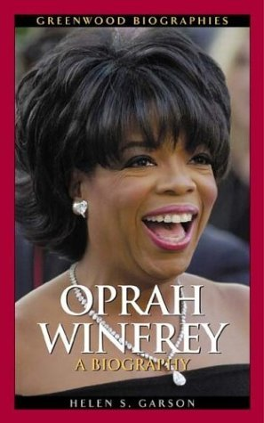 Oprah Winfrey: A Biography by Helen S. Garson — Reviews ...