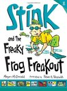 Stink and the Freaky Frog Freakout (Stink, #8)