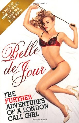 Free download online The Further Adventures Of A London Call Girl (Belle De Jour #2) by Belle de Jour PDF