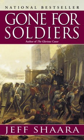Gone for Soldiers by Jeff Shaara