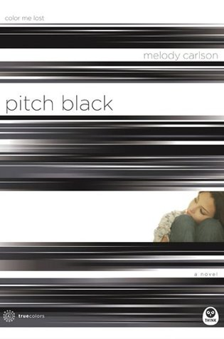 Pitch Black by Melody Carlson
