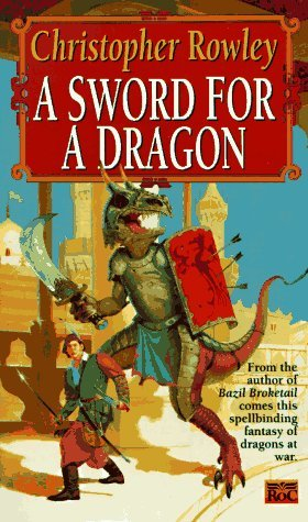 A Sword for a Dragon by Christopher Rowley