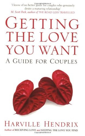 Getting the Love You Want  by Harville Hendrix