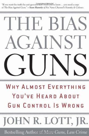 The Bias Against Guns: Why Almost Everything You