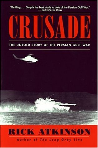 The Untold Story of the Persian Gulf War - Rick Atkinson