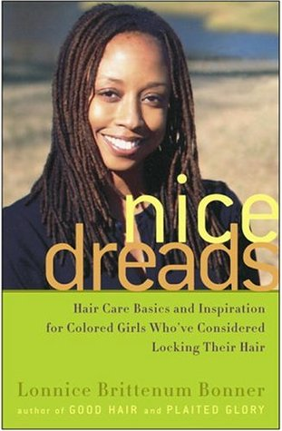 Nice Dreads: Hair Care Basics and Inspiration for Colored Girls Who've Considered Locking Their Hair