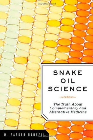 Snake Oil Science by R. Barker Bausell