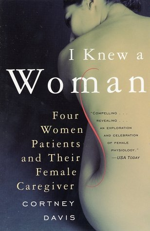 I Knew a Woman: Four Women Patients and Their Female Caregiver