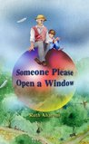 An Inspirational Children's Book: Someone Please Open a Window (A Beautifully Illustrated Picture Book) (Children's Books for the Whole Family)