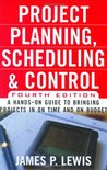 Project Planning, Scheduling, and Control: A Hands-On Guide to Bringing Projects in on Time and on Budget