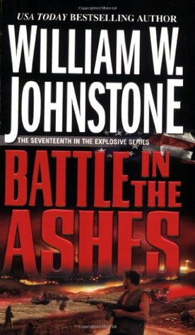 Battle In The Ashes by William W. Johnstone