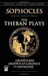 The Theban Plays: Oedipus Rex, Oedipus at Colonus & Antigone (Thrift)