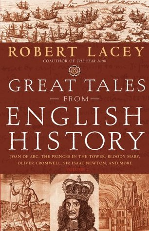 Great Tales from English History, Vol 2 by Robert Lacey