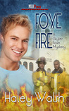 Foxe Fire by Haley Walsh
