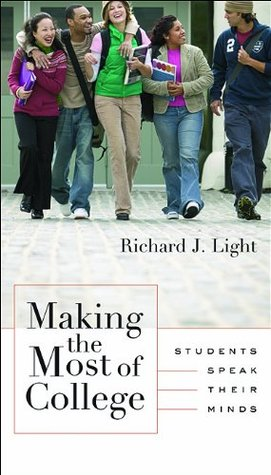Making the Most of College by Richard J. Light