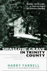 Shallow Grave in Trinity County by Harry Farrell