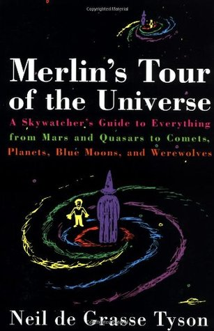 Merlin's Tour of the Universe by Neil deGrasse Tyson