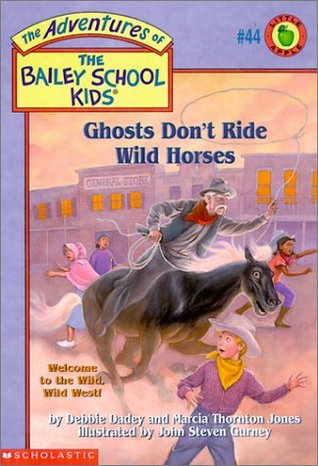 Ghosts Don't Ride Wild Horses by Debbie Dadey