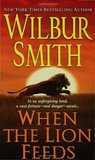 When the Lion Feeds by Wilbur Smith