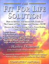 The Fit for Life Solution: How to Identify and Successfully Eradicate the Cau