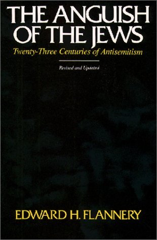 The Anguish of the Jews: Twenty-Three Centuries of Antisemitism (Stimulus Book)
