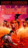 The Stainless Steel Rat Sings the Blues (Stainless Steel Rat, #3)