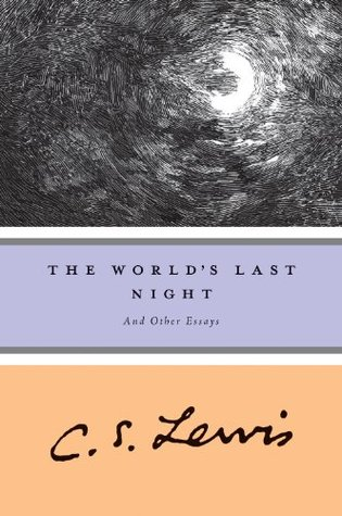The World's Last Night by C.S. Lewis