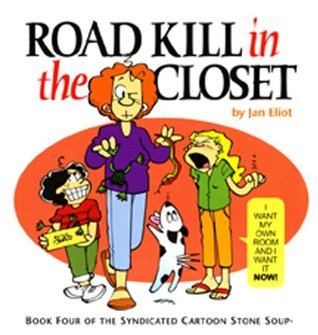 #4 Road Kill in the Closet, Book Four of the Syndicated Carto... by Jan Eliot