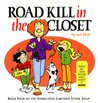 #4 Road Kill in the Closet, Book Four of the Syndicated Cartoon Stone Soup (Stone Soup (Four Panel Press))